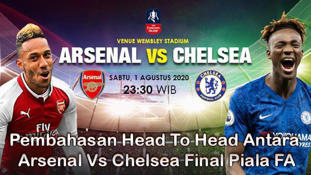 Pembahasan Head To Head Antara Arsenal Vs Chelsea Final Piala FA